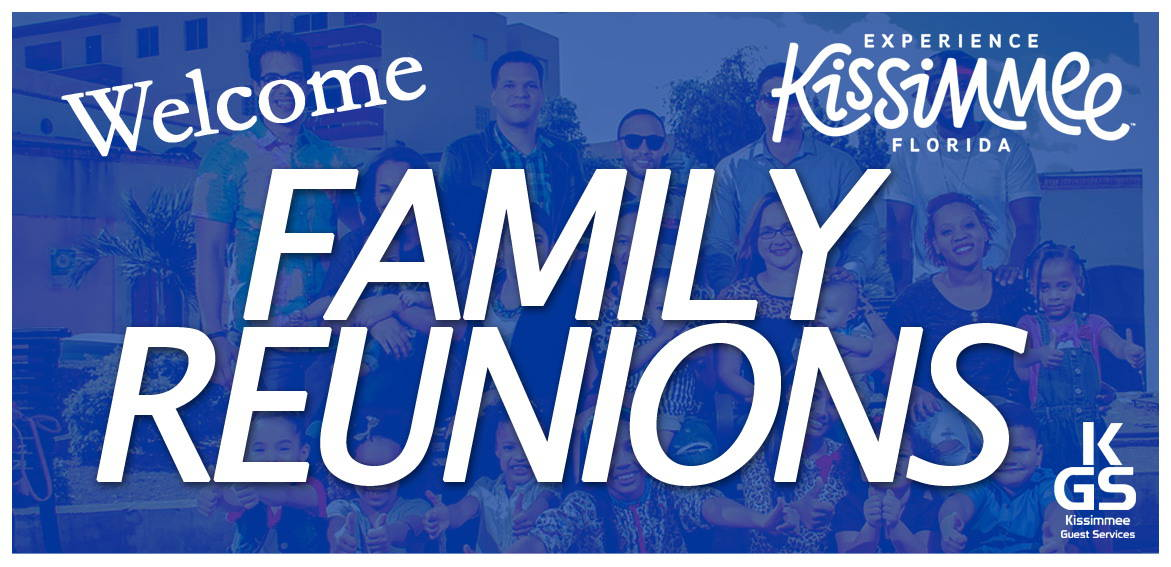 family reunions banner - kissimmee guest services
